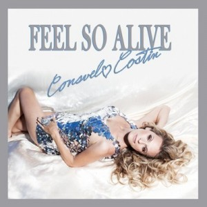 "artwork for the ""Feel So Alive"" single by Consuelo Costin - www.costinmusic.com"