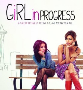 Cierra Ramirez (L) with Eva Mendes &quot;Girl In Progress&quot; movie poster - Pantelion Films