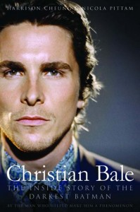 Christian Bale The Inside Story of The Darkest Batman (BenBella Books)