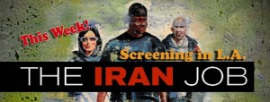 Banner for 'The Iran Job' documentary opening in Los Angeles theaters