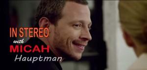 Philadelphia actor Micah Hauptman shines in the 2015 indie film IN STEREO.