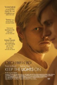 "in 2012 Gay drama ""Keep the Lights On"" a Manhattan, film-maker Erik bonds with closeted lawyer after a fling."