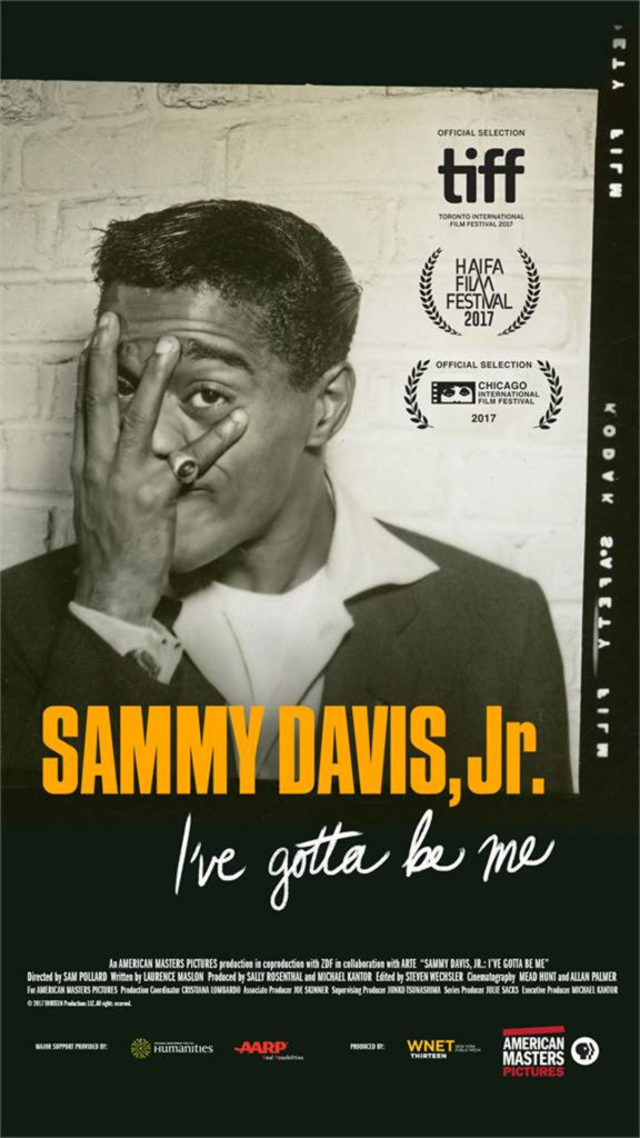 SAMMY DAVIS, JR: I'VE GOTTA BE ME explores the life and art of a uniquely gifted entertainer whose trajectory blazed across the major flashpoints of American society from the Depression through the 1980s.