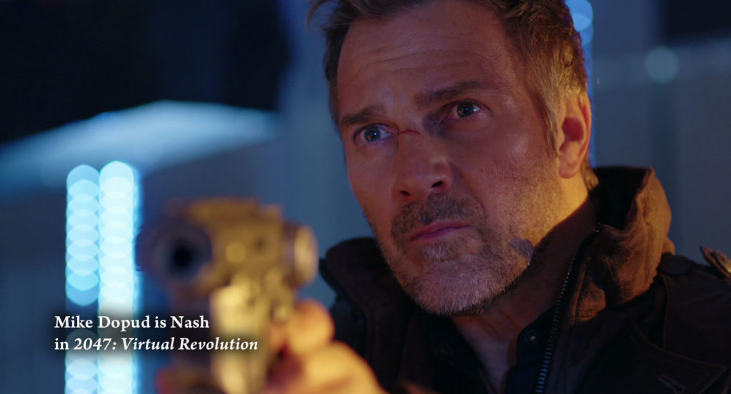 Sci-Fi fan favorite Mike Dopud chases terrorists threatening the system, in 2047: Virtual Revolution (movie).
